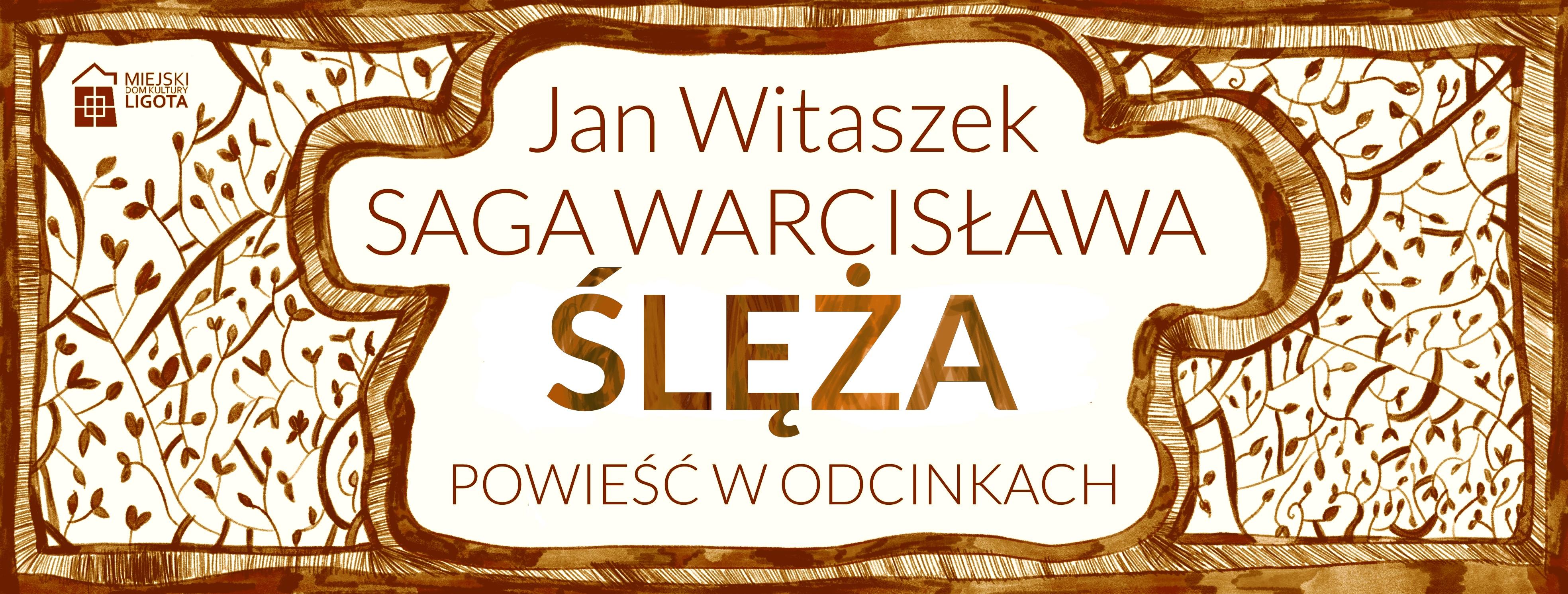 """Napis Jan Witaszek - """"Saga Warcisława. Ślęża""""; powieść w odcinkach"""